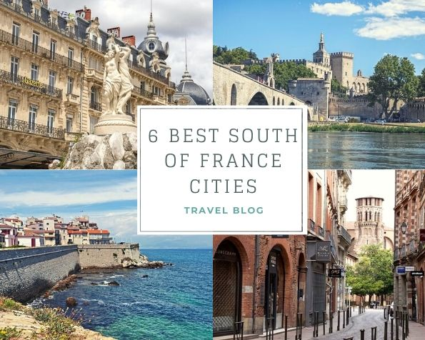 6 Best South of France Cities